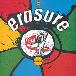 Erasure: The Circus