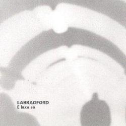 Labradford: E Luxo So