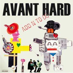 Add N To (X): Avant Hard