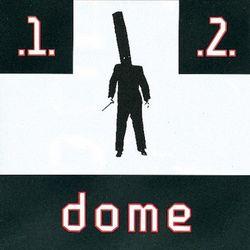 Dome: Dome 1 & 2
