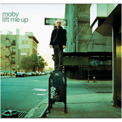 Moby: Lift Me Up