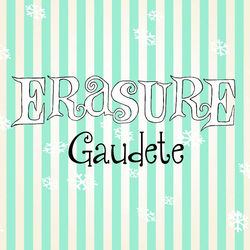 Erasure: Gaudete (Christmas Card Edition)