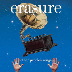 Erasure: Erasure 30 - Other People's Songs