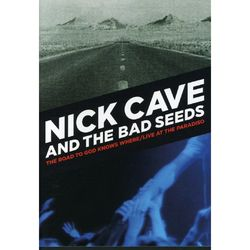 Nick Cave & The Bad Seeds: The Road To God Knows Where / Live at the Paradiso