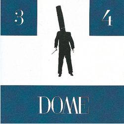 Dome: Dome 3 & 4