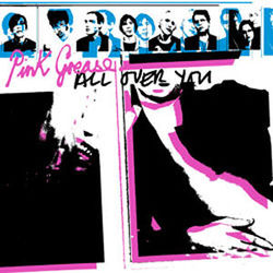 Pink Grease: All Over You