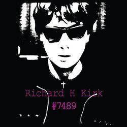 Richard H. Kirk: #7489 (Collected Works 1974 - 1989) 8 CD Box Set