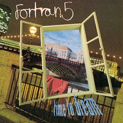 Fortran 5: Time To Dream
