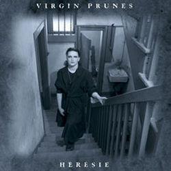 Virgin Prunes: Heresie