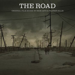 Nick Cave & Warren Ellis: The Road - Original Film Score