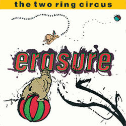 Erasure: The Two Ring Circus