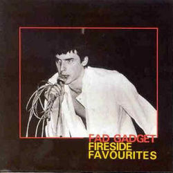 Fad Gadget / Frank Tovey: Fireside Favourites