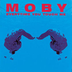 Moby: Everytime You Touch Me