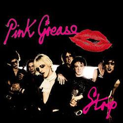 Pink Grease: Strip