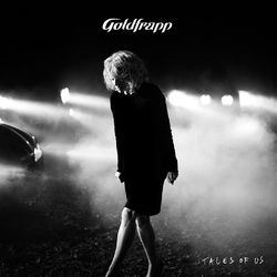 Goldfrapp: Tales Of Us (Vinyl Edition)