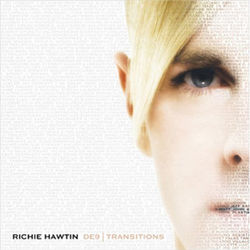 Richie Hawtin: DE9: Transitions