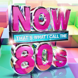 Various Artists: NOW That's What I Call The 80s