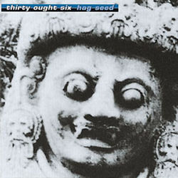 Thirty Ought Six: Hag Seed