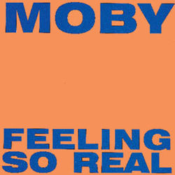 Moby: Feeling So Real (Remix)