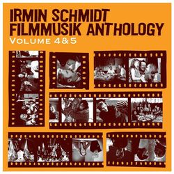 Irmin Schmidt: Filmmusik Anthology Volume 4 & 5