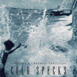 Cold Specks: I Predict A Graceful Expulsion