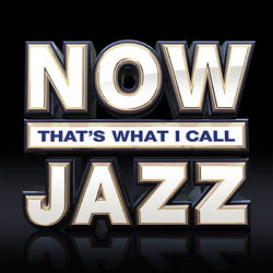 Various Artists: NOW That's What I Call Jazz