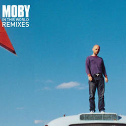 Moby: In This World (Remix)