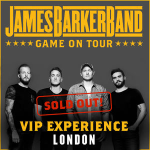 James Barker Band: 01/22/2018 - London VIP Upgrade