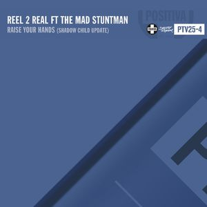 Reel 2 Real ft. The Mad Stuntman: Raise Your Hands (Shadow Child Update)