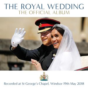 Various Artists: The Royal Wedding - The Official Album