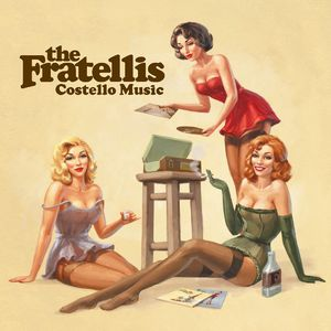 The Fratellis: Costello Music