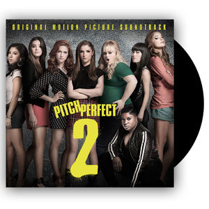 Pitch Perfect 2: Pitch Perfect 2 – Original Motion Picture Soundtrack LP
