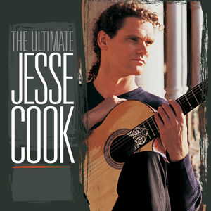 Jesse Cook: The Ultimate Jesse Cook