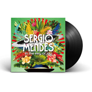 Sergio Mendes : In The Key Of Joy (Deluxe Edition LP)