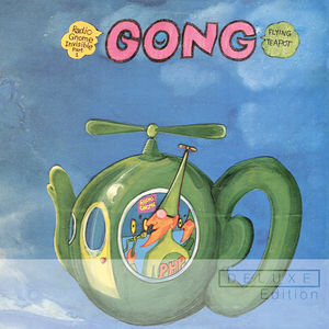 Gong: Flying Teapot (Radio Gnome Invisible – Part I) Deluxe Edition