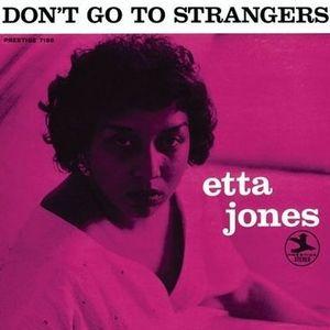Etta Jones: Don't Go To Strangers