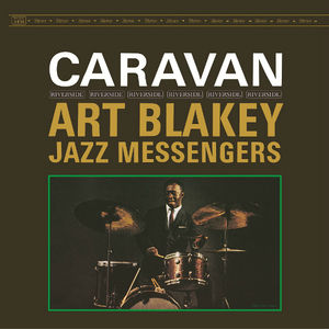 Art Blakey & The Jazz Messengers: Caravan