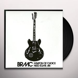 Black Rebel Motorcycle Club: Weapon Of Choice / Need Some Air