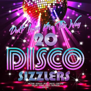 Various Artists: Don't Leave Me This Way - 20 Disco Sizzlers