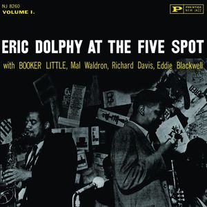 Eric Dolphy: Eric Dolphy - At The Five Spot, Vol. 1
