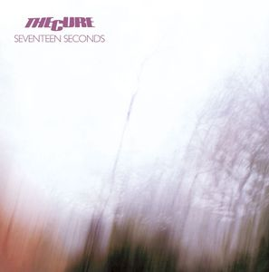 The Cure: Seventeen Seconds - Deluxe