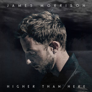 james_morrison: Higher Than Here (Standard)