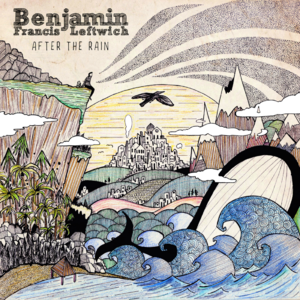 Benjamin Francis Leftwich: After The Rain 12