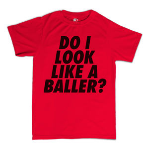 Meridian Dan: Do I Look Like a Baller? Red T-Shirt
