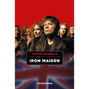 Music Sales: This Day in Music Guide to Iron Maiden: Paperback Edition