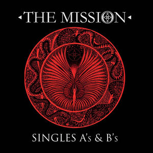 The Mission: The Singles A's and B's