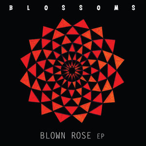 Blossoms: Blown Rose - Vinyl EP