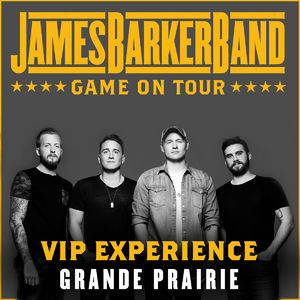 James Barker Band: 02/01/2018 - Grande Prairie VIP Upgrade