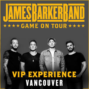 James Barker Band: 02/10/2018 - Vancouver VIP Upgrade