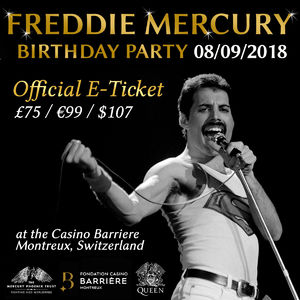 Freddie For A Day: Freddie Mercury's 72nd Birthday Party @ The Casino, Montreux, Switzerland - 08/09/2018 E-Ticket